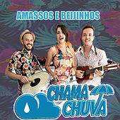 Amassos e Beijinhos von Chama Chuva