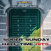 Super Sunday - American Football Half Time Hits by Various Artists