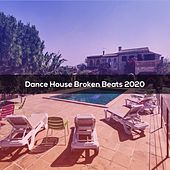 Dance House Broken Beats 2020 von Luzzardi