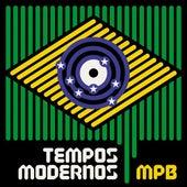 Tempos Modernos: MPB de Various Artists