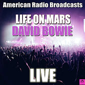 Life On Mars (Live) by David Bowie