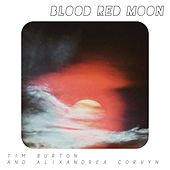 Blood Red Moon - Tim Barton and Alixandrea Corvyn de Tim Barton