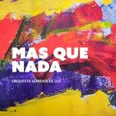 Mas Que Nada (feat. Valentino Baos) by Orquesta Sonidos de Luz