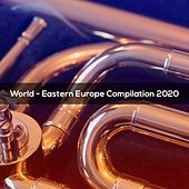 World Eastern Europe Compilation 2020 by Gagliano