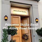 Princeton Studio Band: The Abbey Road Sessions by Princeton Studio Band
