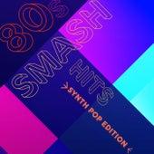 80s Smash Hits - Synth Pop Edition by Alixandrea Corvyn
