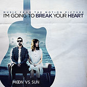 I'm Going To Break Your Heart de Moon