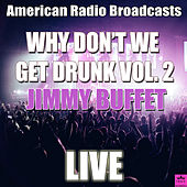 Why Don't We Get Drunk Vol. 2 (Live) by Jimmy Buffett