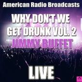 Why Don't We Get Drunk Vol. 2 (Live) von Jimmy Buffett