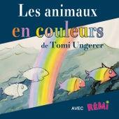 Les animaux en couleurs de Tomi Ungerer de Rémi Guichard
