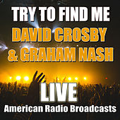 Try to Find Me (Live) de David Crosby