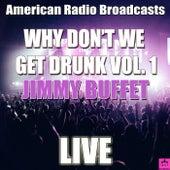 Why Don't We Get Drunk Vol. 1 (Live) von Jimmy Buffett