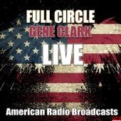 Full Circle (Live) by Gene Clark