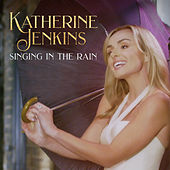 Singin' In The Rain (From ''Singin' In The Rain'') von Katherine Jenkins