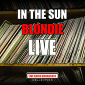 In The Sun (Live) von Blondie