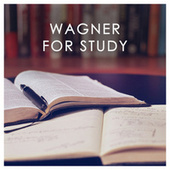 Wagner for Study by Various Artists
