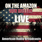 On The Amazon (Live) de Don McLean
