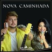 Nova Caminhada by Ryan e Mariana