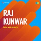 Raj Kunwar (Original Motion Picture Soundtrack) by Mahesh-Naresh