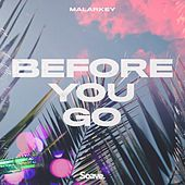 Before You Go by Malarkey