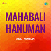 Mahabali Hanuman (Original Motion Picture Soundtrack) by Kamalkant