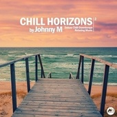 Chill Horizons, Vol. 2 by Johnny M.