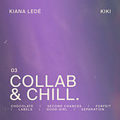 Collab & Chill by Kiana Ledé