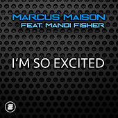 I'm So Excited de Marcus Maison