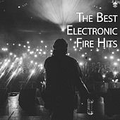 The Best Electronic Fire Hits de Various Artists
