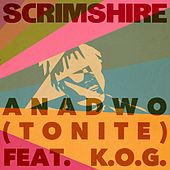 Anadwo (Tonite) (Radio Edit) by Scrimshire