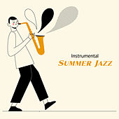 Instrumental Summer Jazz - Smooth Jazz for Relaxation, Instrumental Music to Calm Down, Relaxing Cafe Music, Lounge Chill, Easy Listening Jazz von Gold Lounge
