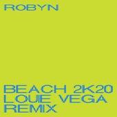 Beach2k20 (Louie Vega Remix) von Robyn