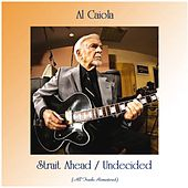 Strait Ahead / Undecided (Remastered 2020) by Al Caiola