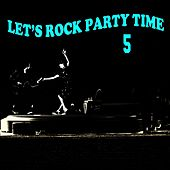 Let's Rock' Party Time 5 von Billy Lee Riley, Curtis Gordon, Danny Fisher