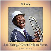 Just Waiting / Green Dolphin Street (All Tracks Remastered) fra Al Grey