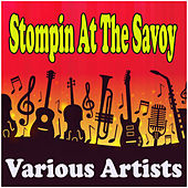 Stompin At The Savoy by Various Artists