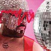 Party Hard Ton by Hard Ton