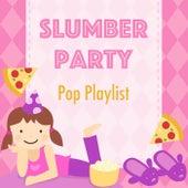 Slumber Party Pop Playlist de Various Artists