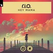 Hey Mama by R.I.O.