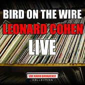 Bird On The Wire (Live) by Leonard Cohen