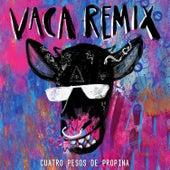 Vaca Remix de Cuatro Pesos de Propina