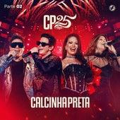 CP 25 Anos, Pt. 2 (Ao Vivo) by Calcinha Preta