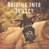 Driving into Sunset: Road Trip Collection by Various Artists