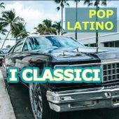POP LATINO - I Classici di Various Artists