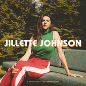 I Shouldn't Go Anywhere de Jillette Johnson