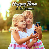 Happy Time at the Playground von Various Artists
