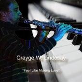 Feel Like Makin' Love de Crayge W. Lindesay