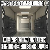 MysteryCast 80 - Verschwunden in der Schule von Jarow