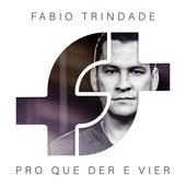 Pro Que Der e Vier de Fabio Trindade