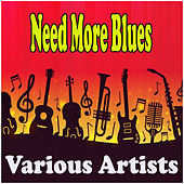 Need More Blues by Various Artists